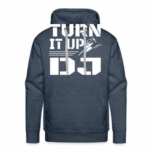 Turn It Up DJ - Men's Premium Hoodie
