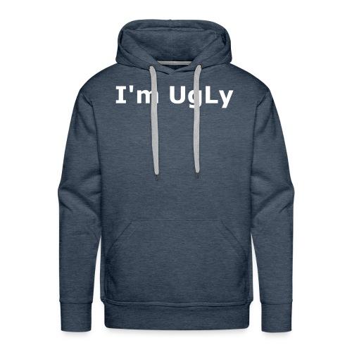 I'm UgLy. - Men's Premium Hoodie