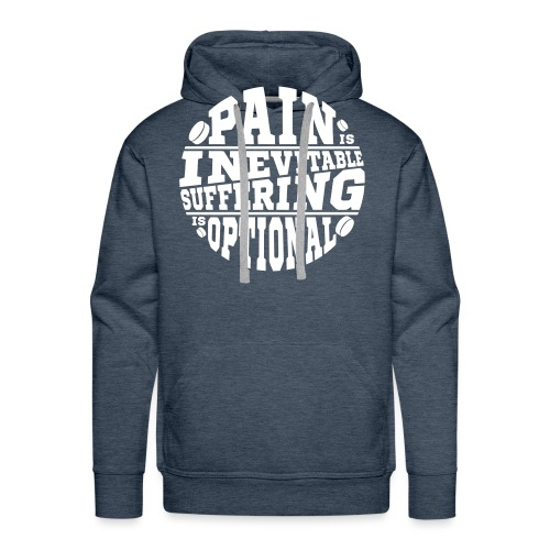 Pain is Inevitable Suffering is Optional (Hockey) - Men's Premium Hoodie