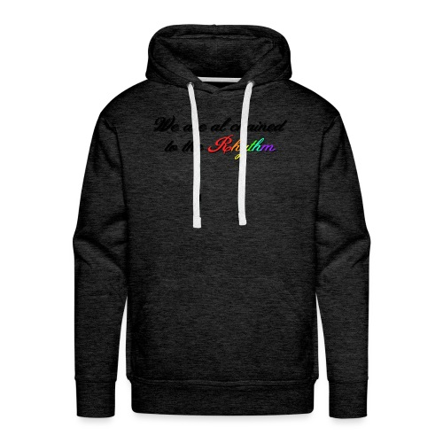 We Are Al Chained To The Rhythm - Mannen Premium hoodie