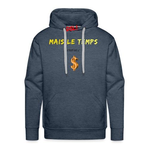 Dsl! Mais le temps c est de l argent - Sweat-shirt à capuche Premium pour hommes