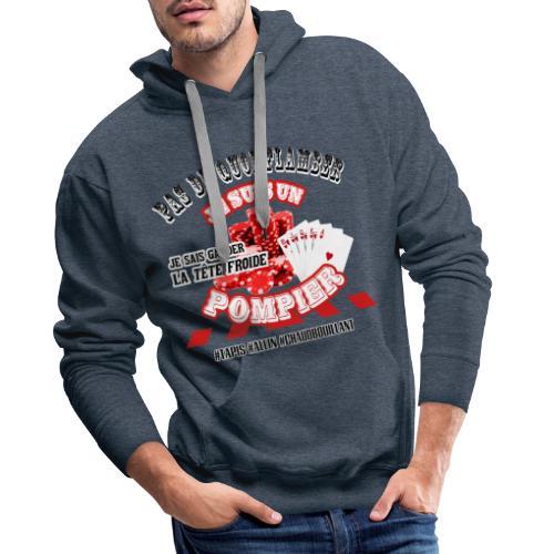 Les POMPIERS fan de POKER ! - Sweat-shirt à capuche Premium pour hommes