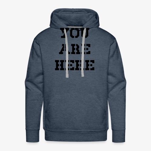 You are here - Männer Premium Hoodie