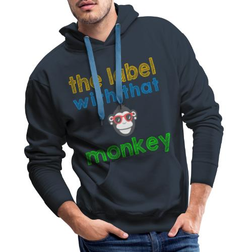 the label with that monkey - Männer Premium Hoodie