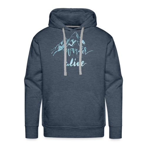 To Wander is to be Alive - Men's Premium Hoodie
