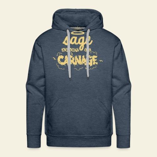 Sage avant le carnage - Sweat-shirt à capuche Premium pour hommes