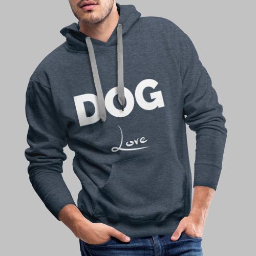 DOG LOVE - Geschenkidee für Hundebesitzer - Männer Premium Hoodie