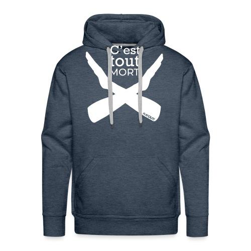 C'est tout mort - Sweat-shirt à capuche Premium pour hommes