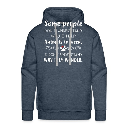 Some people don't understand - Men's Premium Hoodie