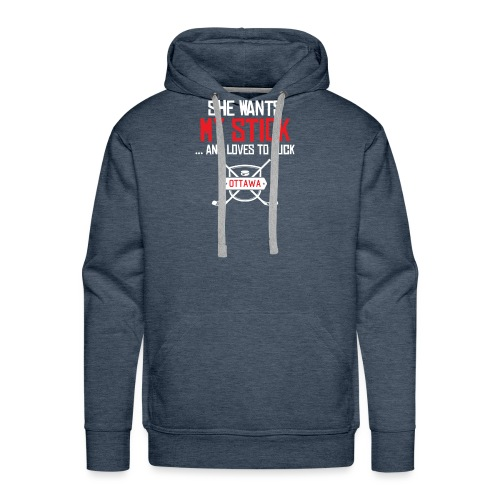 She wants my stick - Männer Premium Hoodie