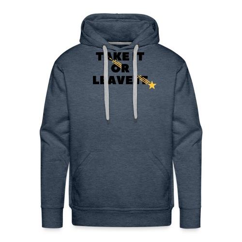 Take It Or Leave It - Sweat-shirt à capuche Premium pour hommes