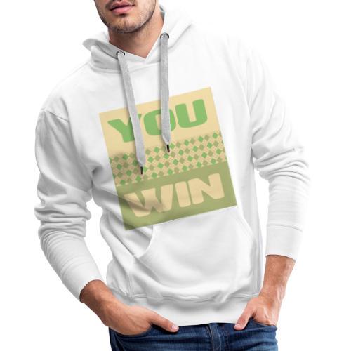 you win 12 - Men's Premium Hoodie