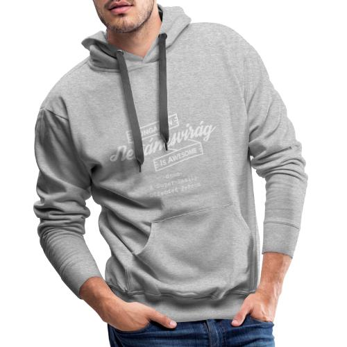 Nebáncsvirág - Hungarian is Awesome (white fonts) - Men's Premium Hoodie