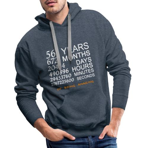 Anniversaire 56 years 672 months of being amazing - Sweat-shirt à capuche Premium pour hommes