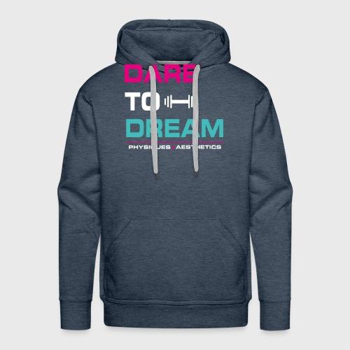 DARE TO DREAM - Sudadera con capucha premium para hombre
