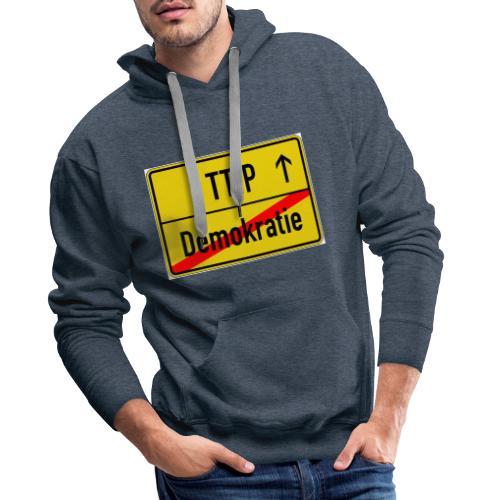 TTIP - Männer Premium Hoodie