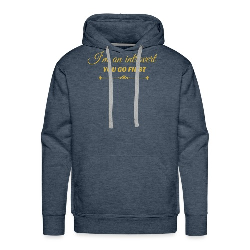 you go first metalic gold.png - Men's Premium Hoodie