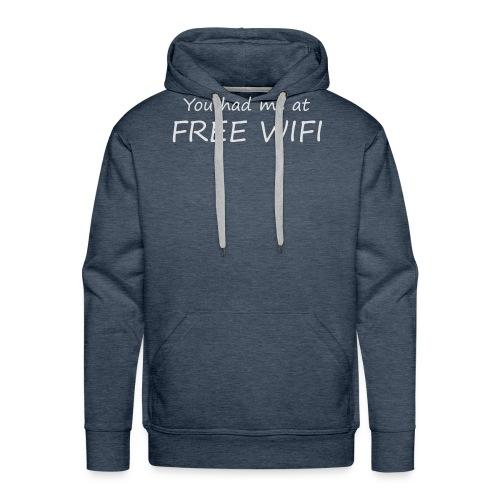 You had me at free WIFI - Premiumluvtröja herr