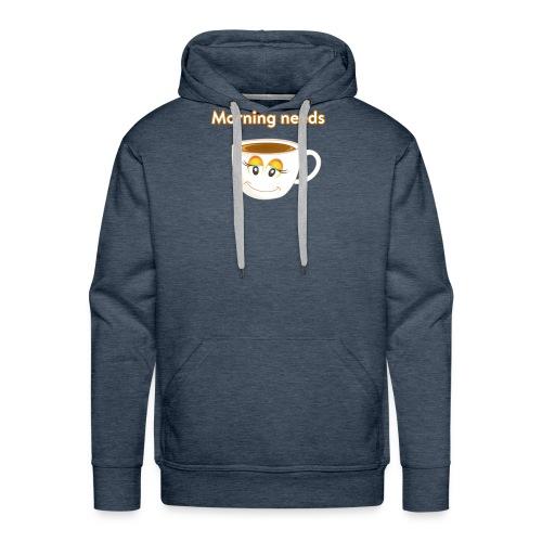 Morning needs Coffee Cup ☕ - Männer Premium Hoodie