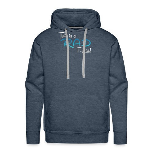 This Is A Rad T-Shirt - Blue - Men's Premium Hoodie