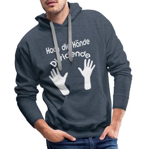 Hoh die Haende - Männer Premium Hoodie