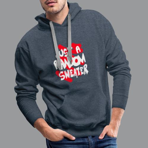 gewoon een willekeurige trui - Mannen Premium hoodie