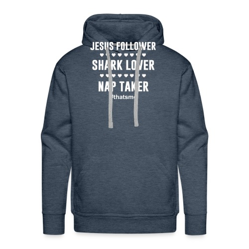 Jesus follower shark lover nap taker - Men's Premium Hoodie