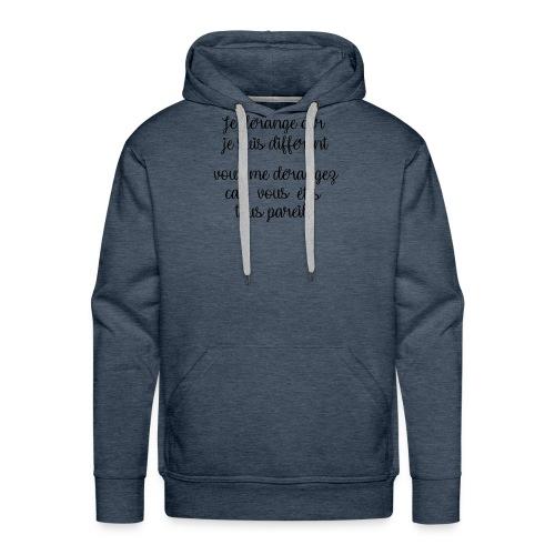Je dérange car - Sweat-shirt à capuche Premium pour hommes