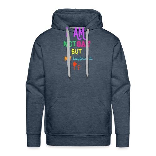 I Am Not Gay But My Boyfriend Is - Sudadera con capucha premium para hombre