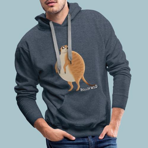Rollin' Wild - Meerkat - Men's Premium Hoodie