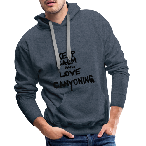 keep calm and love canyoning - Männer Premium Hoodie