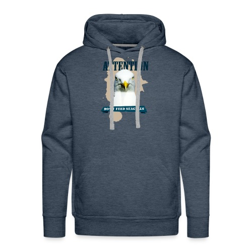ATTENTION - don't feed seagulls - Männer Premium Hoodie