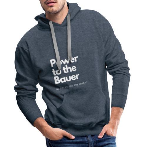 Power to the Bauer - Cooles Design für´s Land - Männer Premium Hoodie