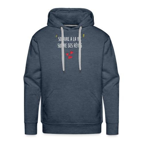 Sourire a la vie ,suivre ses reves - Sweat-shirt à capuche Premium pour hommes