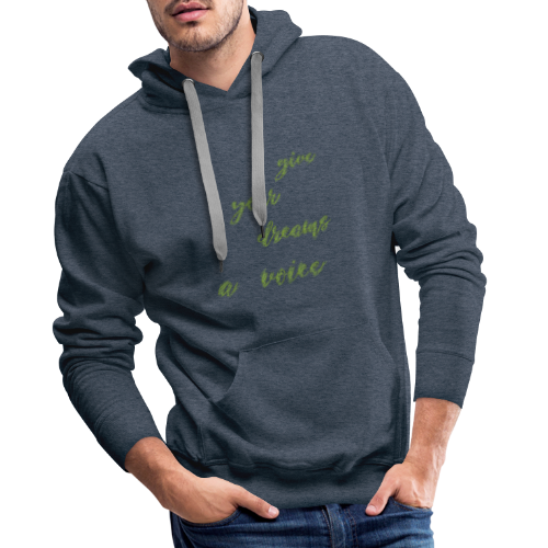Give your dreams to voice - Men's Premium Hoodie
