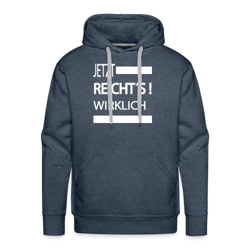 Jetzt Reichts , Sprüche Shirt, Meinungsfreiheit - Männer Premium Hoodie