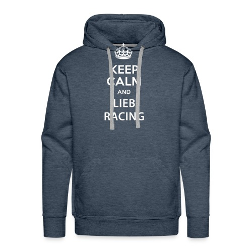 Keep Calm and Lieb Racing - Sweat-shirt à capuche Premium pour hommes
