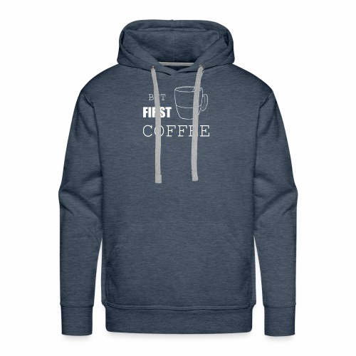 first coffee - Sweat-shirt à capuche Premium pour hommes