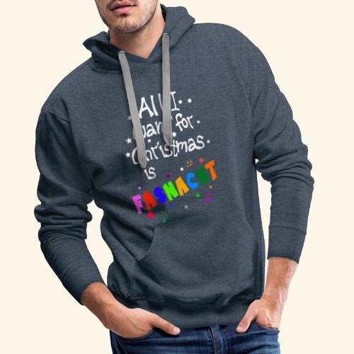 All i want for Christmas is Fasnacht - Männer Premium Hoodie