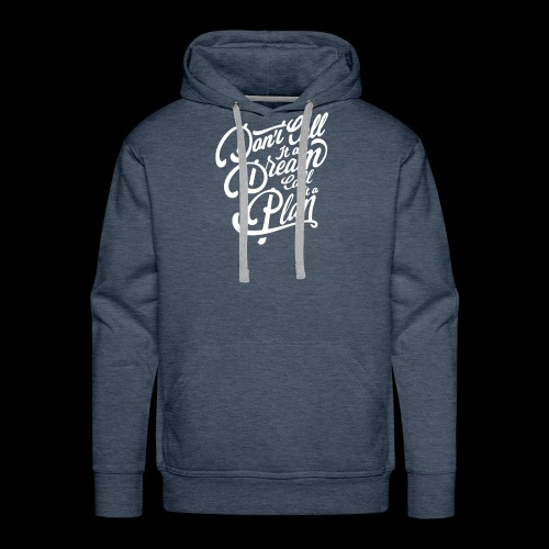 Don t Call it A Dream - Männer Premium Hoodie