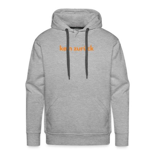 kein zurueck - Männer Premium Hoodie