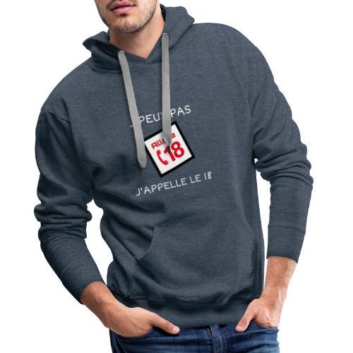 J'PEUX PAS J'APPELLE LE 18 - Sweat-shirt à capuche Premium pour hommes