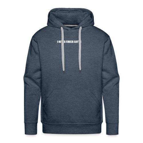 I NEVER FINISH ANYTH - Sweat-shirt à capuche Premium pour hommes