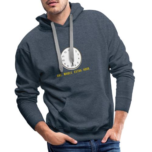 One whole extra hour - Männer Premium Hoodie