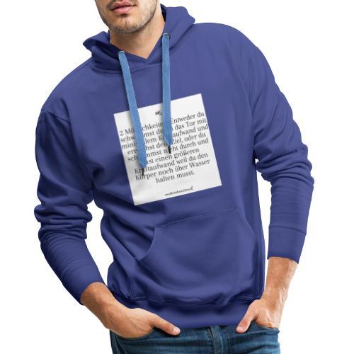 2 Möglichkeiten - Männer Premium Hoodie
