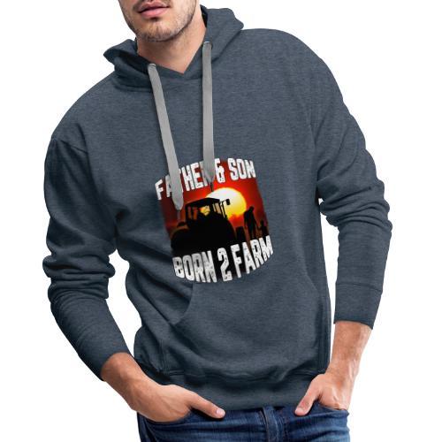 Father & Son - Born 2 Farm - Mannen Premium hoodie
