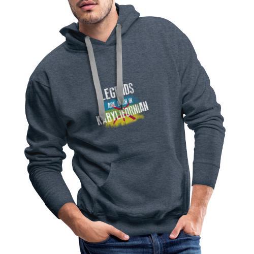 Legends are born in kabylifornian - Sweat-shirt à capuche Premium pour hommes