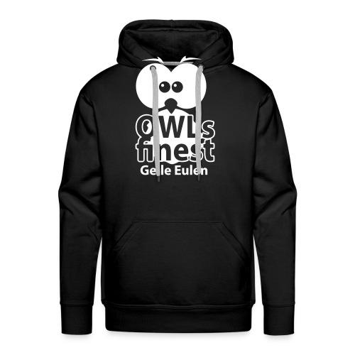 OWLs finest Geile Eulen - Männer Premium Hoodie