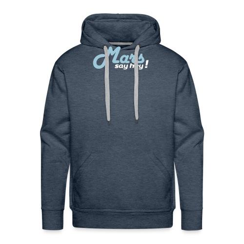 Mars Say Hey ! - Sweat-shirt à capuche Premium pour hommes
