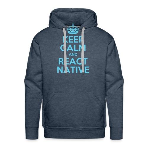 KEEP CALM AND REACT NATIVE SHIRT - Männer Premium Hoodie